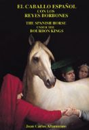 The Spanish Horse with the Bourbon Kings by Juan Carlos Altamira